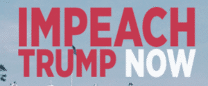 Impeach Trump Now